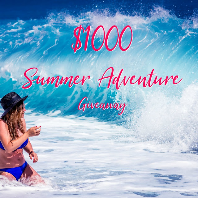 Summer Adventure $1000 Giveaway