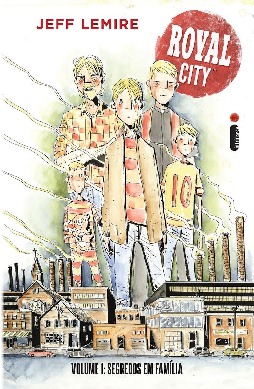 Hora de Ler: Royal City: Segredos de Família - Jeff Lemire