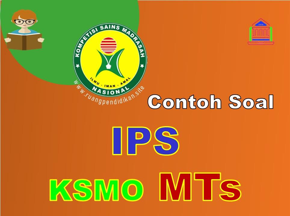 Soal KSMO IPS Terintegrasi Jenjang MTs