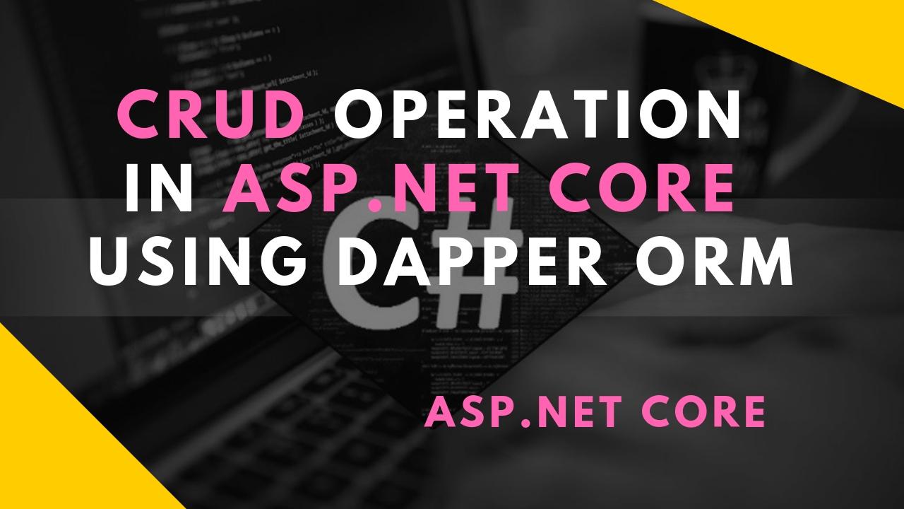 CRUD Operation In ASP NET Core Using Dapper ORM
