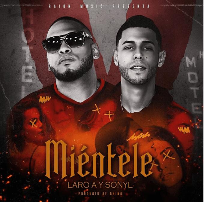 Laro A y Sonyl – Mientele (Prod. by: Chino)