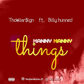 [Music]   Thdollarsign ft Billy Hunned - Manny Manny Things