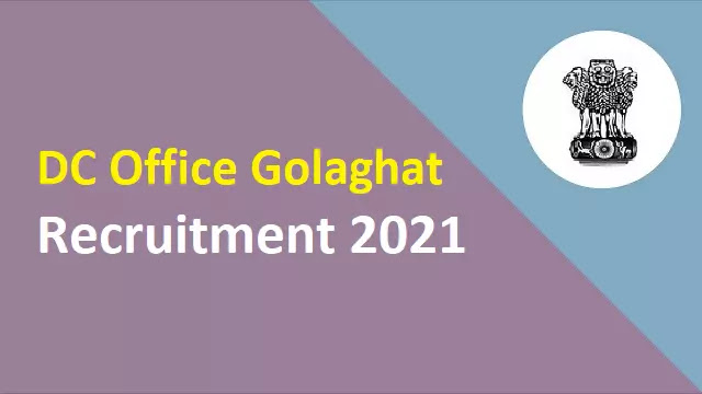 DC Office Golaghat Job 2021