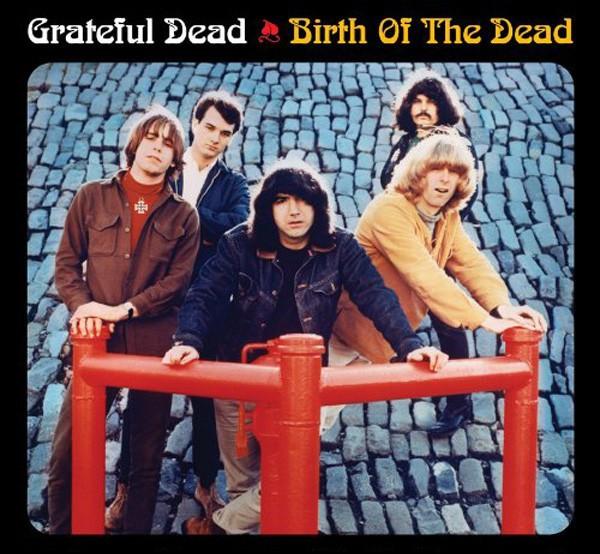 Grateful Dead - Birth Of The Dead (1965-1967)