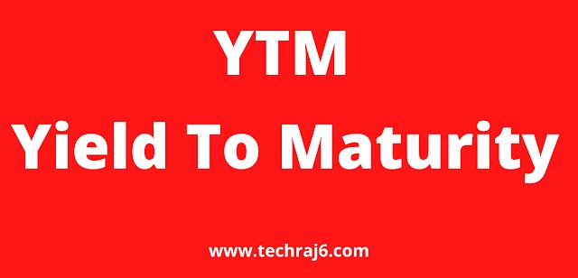YTM full form, what is the full form of YTM
