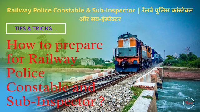 How to prepare for Railway Police Constable and Sub-Inspector