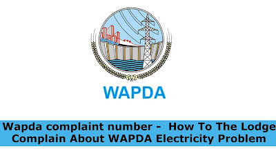 Wapda complaint number -  How To The Lodge Complain About WAPDA Electricity Problem
