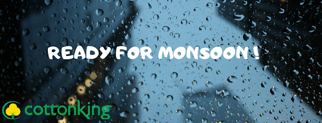 Monsoon is here! - Beat the blues with Cottonking