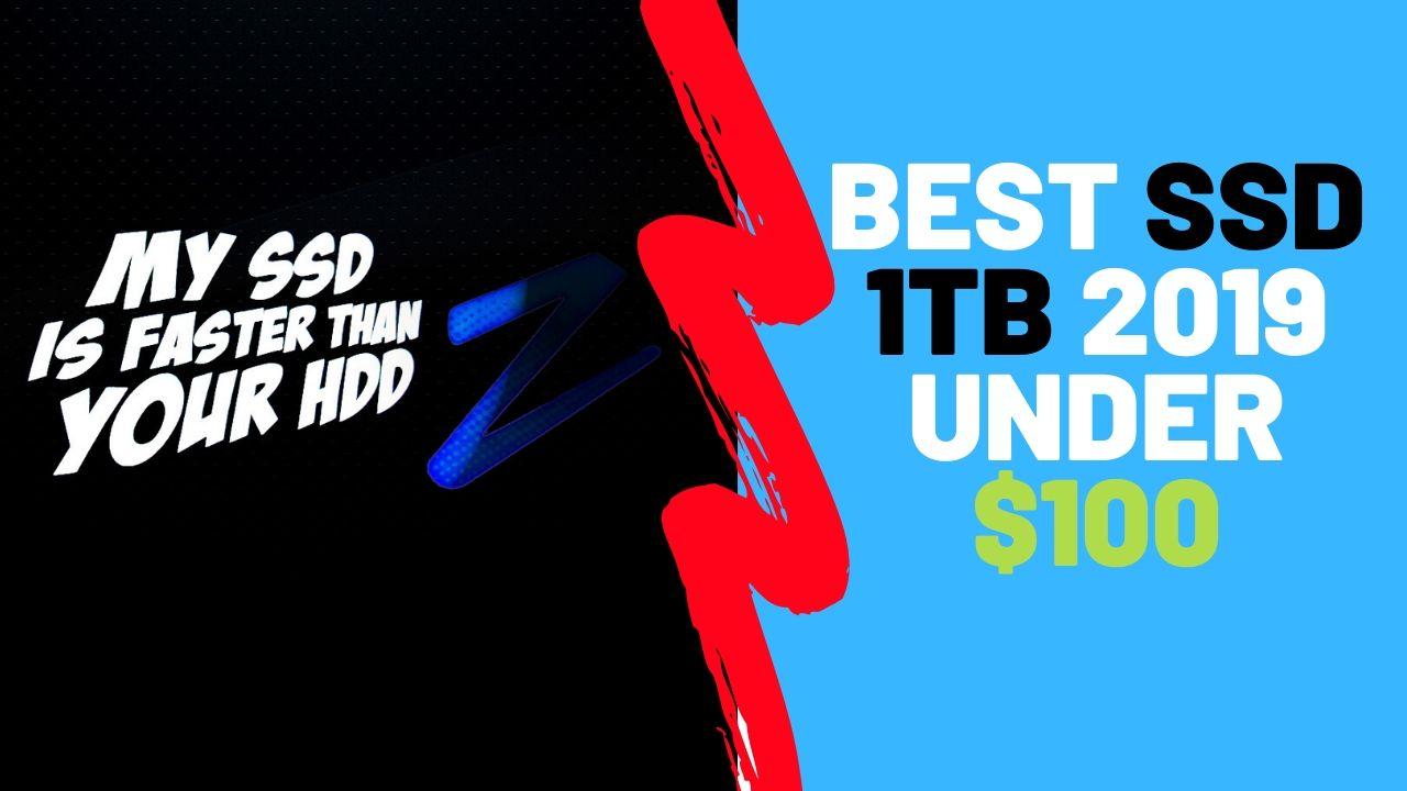 Best SSD 1TB 2019 Under $100