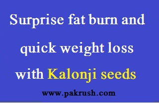 Quick weight loss with Kalongi seeds