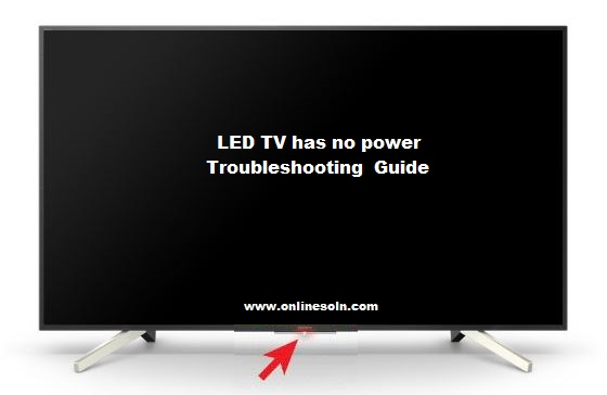 LED TV has no power   Troubleshooting Guide
