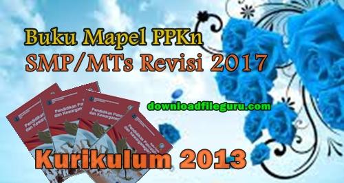 Dwonload Buku Revisi 2017 Mapel PPKn KK13 SMP/MTs Kelas VII