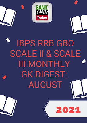 IBPS RRB GBO Scale II & Scale III GK Digest: August 2021