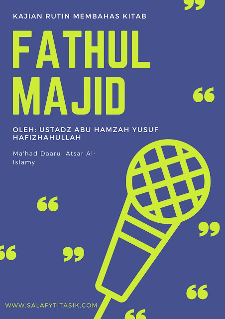 [AUDIO] Ustadz Abu Hamzah Yusuf - Kajian Kitab Fathul Majid - Syarh Kitabut Tauhid