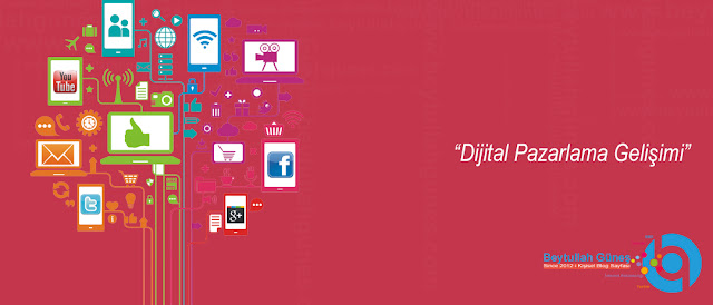 Dijital Pazarlama Gelişimi