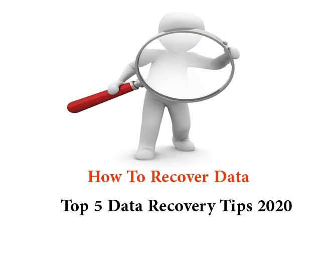 How To Recover Data Top 5 Data Recovery Tips 2020