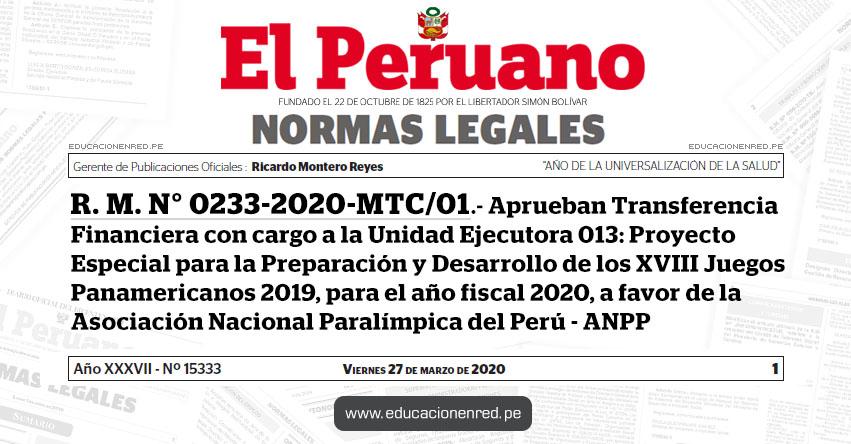 R. M. N° 0233-2020-MTC/01 - Aprueban Transferencia Financiera con cargo a la Unidad Ejecutora 013: Proyecto Especial para la Preparación y Desarrollo de los XVIII Juegos Panamericanos 2019, para el año fiscal 2020, a favor de la Asociación Nacional Paralímpica del Perú - ANPP