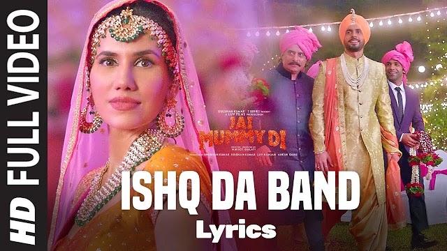 Ishq Da Band Song Lyrics | Jai Mummy Di | Sunny Singh