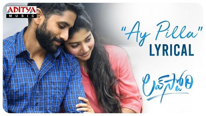 Ay Pilla Song Lyrics - love Story