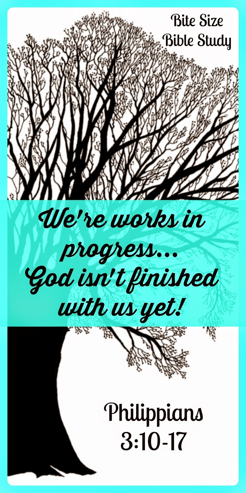 God isn't finished with us yet, Philippians 3:10-17, sanctification