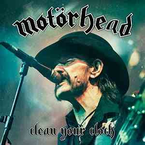 Motörhead - Clean Your Clock