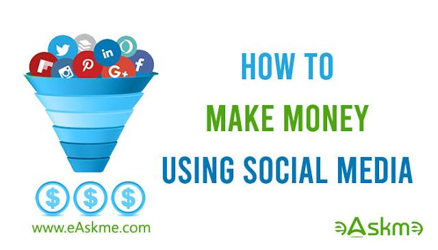 How To Make Money Using Social Media: eAskme
