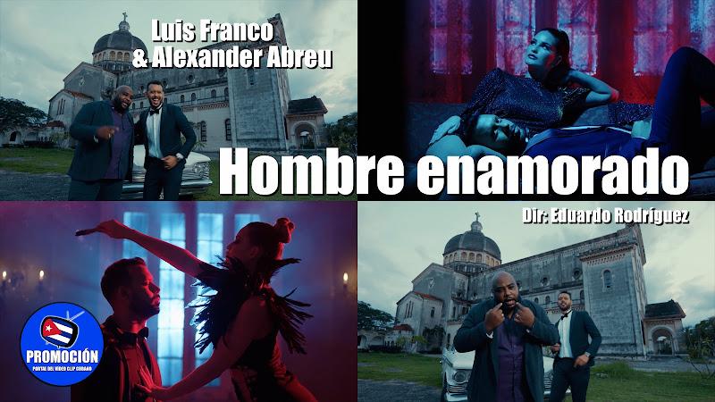 Luis Franco & Alexander Abreu - ¨Hombre enamorado¨ - Videoclip - Dir: Eduardo Rodríguez. Portal Del Vídeo Clip Cubano. Música cubana. Son. Salsa. Cuba