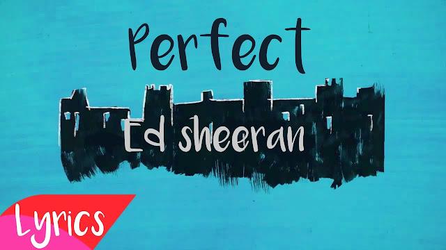 Terjemahan dan Lirik Lagu Perfect - Ed Sheeran