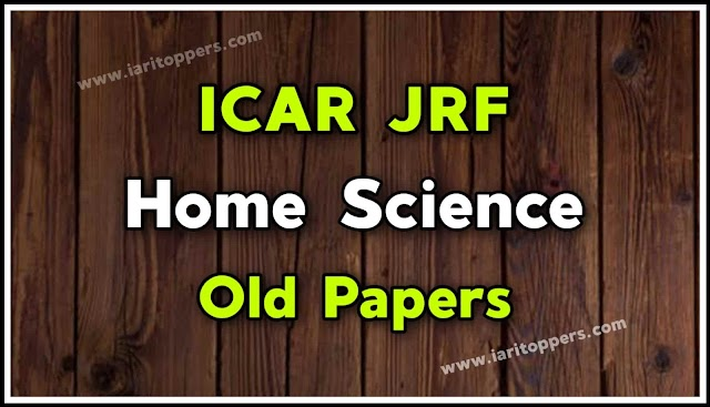 ICAR JRF Home Science Old Papers PDF Download