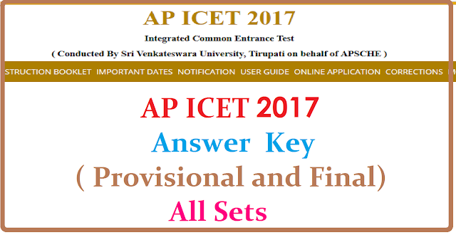 AP ICET 2017 Key ( Provisional and Final) -All Sets AP ICET 2017 key will be published here after the examination. Andhra Pradesh Integrated Common Entrance Test Key indicates correct answers of all the 200 questions asked in the exam. The paper is divided into three sections A, B, c in which questions are asked on Analytical ability, Mathematical Ability, Communication ability. AP ICET Key 2017 can be checked after the MBA/ MCA Entrance exam will be conducted in the month of MAY 2017. It plays an important role in analysing exam performance before declaration of results. Moreover ,candidates can challage the provisional answer keys and the exam conducting look into the objectios raised within scheduled dates/2017/04/ap-icet-2017-key-provisional-and-final-all-sets-sche.ap.gov.in.html