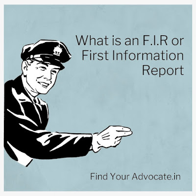 What is an First Information Report or F.I.R | Find Your Advocate