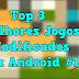 Top 3 Melhores Jogos MOD para Android #18