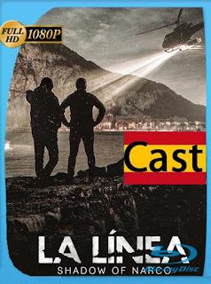 La Línea: La Sombra del Narco (2020) Temporada 1 HD [1080p] Castellano [GoogleDrive] SilvestreHD