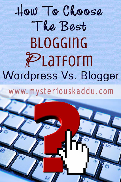 How To Choose The Best Blogging Platform | Wordpress Vs. Blogger Compared