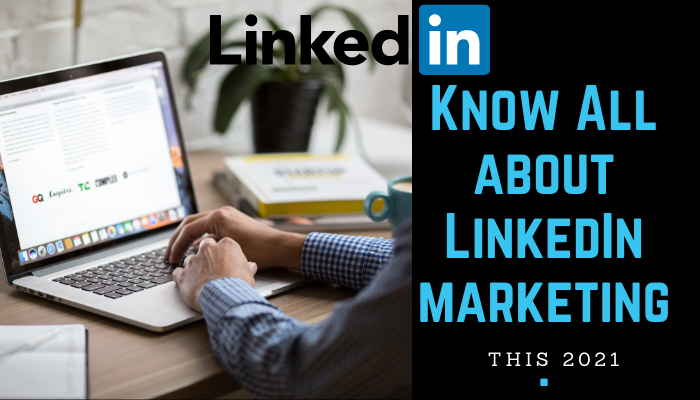 Know All about LinkedInmarketing .