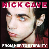 Worst to Best: Nick Cave and the Bad Seeds: 14. From Her to Eternity