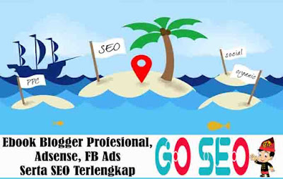 Ebook Blogger Profesional, Adsense, FB Ads Serta SEO Terlengkap