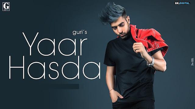 Yaar Hasda Lyrics - GURI  Deep Jandu,Yaar Hasda Lyrics