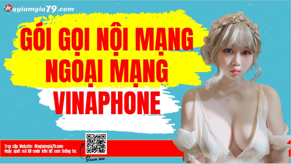 Gói cước gọi Nội mạng và Ngoại mạng Vinaphone