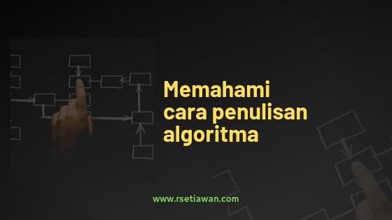 Menerapkan 3 cara penulisan algoritma pemrograman