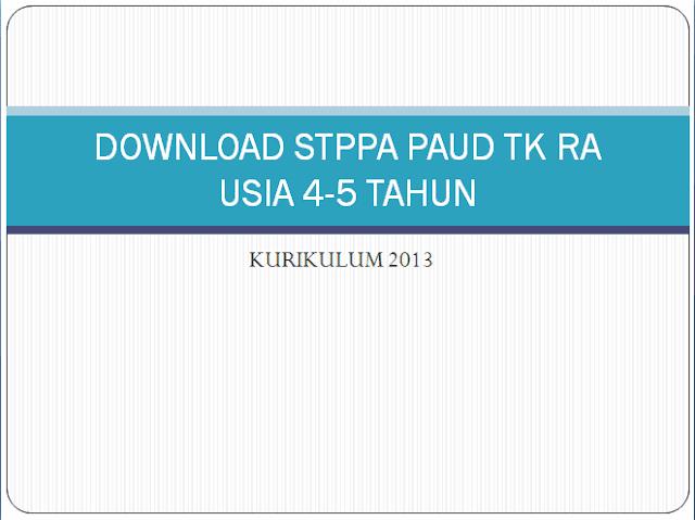 DOWNLOAD STPPA PAUD USIA 4-5 TAHUN KURIKULUM 2013