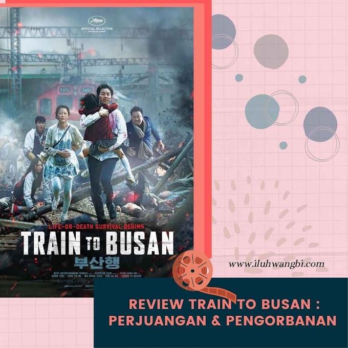 Review Train To Busan : Sebuah Perjuangan dan Pengorbanan