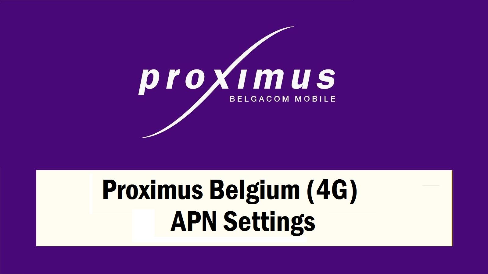 Proximus Belgium (4G) APN Settings