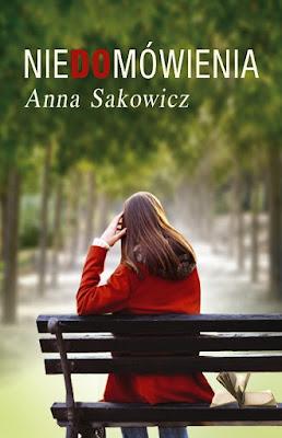 """""""Niedomówienia"""" – Anna Sakowicz"""