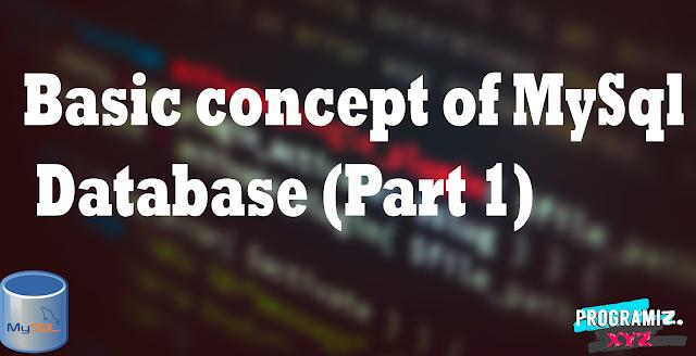 Basic concept of MySql Database (Part 1)