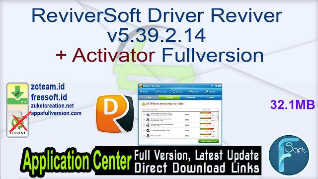 ReviverSoft Driver Reviver v5.39.2.14 + Activator Fullversion