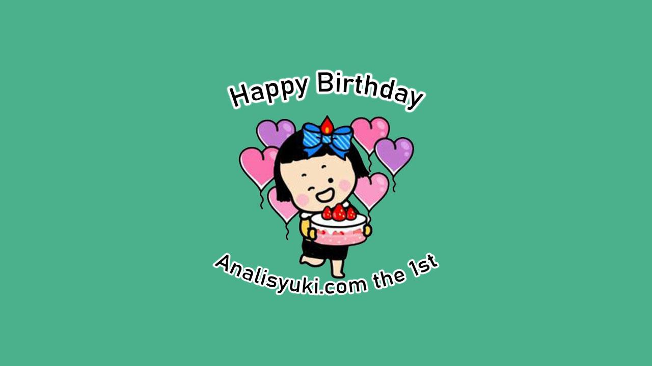 Selamat Ulang Tahun analsyuki.com yang Pertama