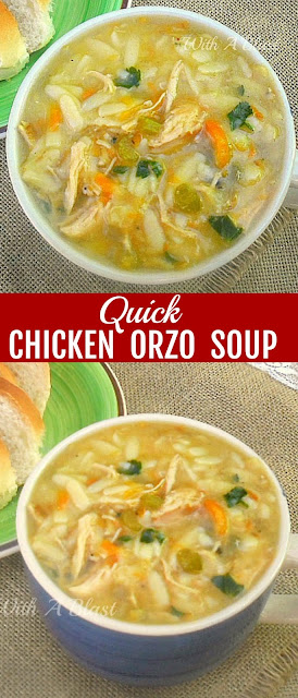 Delicious, thick, filling and warming Quick Chicken Orzo Soup ~ comfort food in a flash !