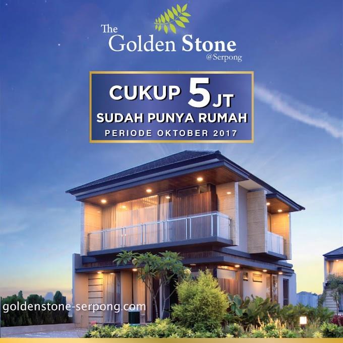 Miliki Rumah Baru The Golden Stone Serpong, DP Rp. 5 Juta