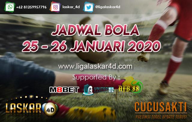 JADWAL BOLA JITU TANGGAL 25 – 26 JANUARI 2020